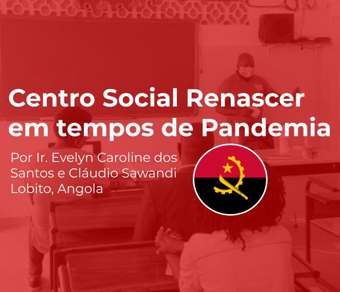Centro Social Renascer em tempos de Pandemia