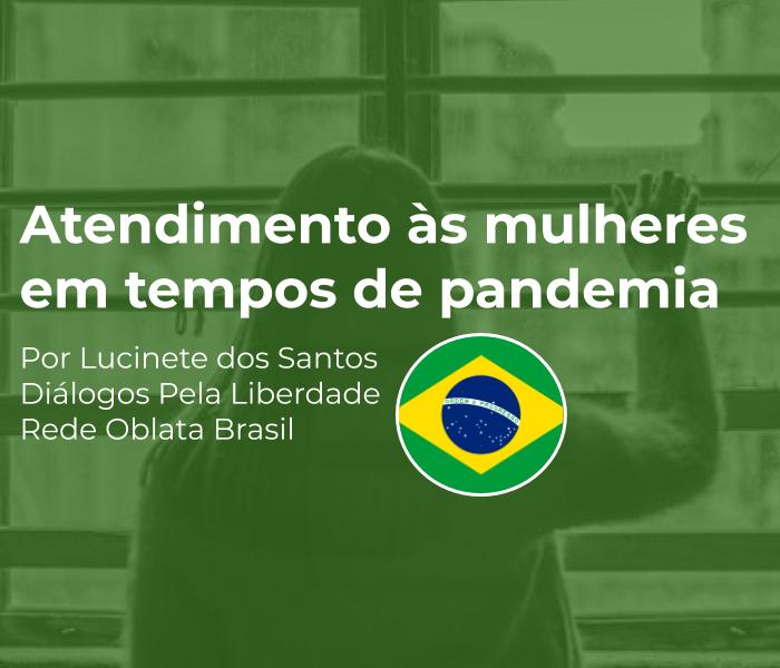 Rede Oblata Brasil no atendimento às mulheres em tempos de pandemia